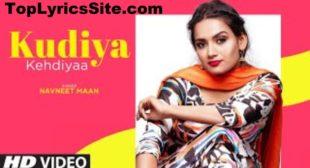 Kudiya Kehndiyaa Lyrics – Navneet Maan – TopLyricsSite.com