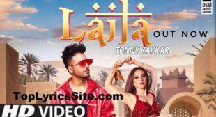 Laila Lyrics – Tony Kakkar ,Heli Daruwala – TopLyricsSite.com