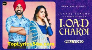 Load Chakdi Lyrics – Jugraj Sandhu – TopLyricsSite.com