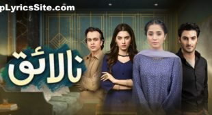 Nalaiq OST Lyrics – NIsh Ashar & Sami Khan – TopLyricsSite.com