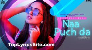 Naa Puch Da Lyrics – Sukhpreet Kaur – TopLyricsSite.com