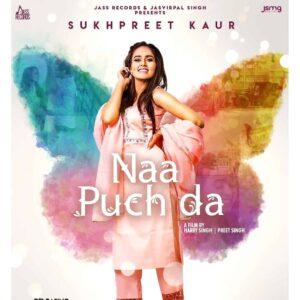 Naa Puch Da Lyrics – Sukhpreet Kaur   New Punjabi   Lyricsmin