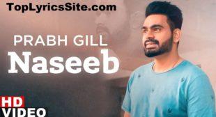 Naseeb Lyrics – Prabh Gill – TopLyricsSite.com
