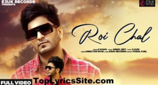 Roi Chal Lyrics – G Khan – TopLyricsSite.com