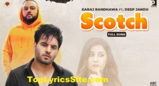 Scotch Lyrics – Karaj Randhawa – TopLyricsSite.com