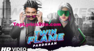 Twin Flame Lyrics – Pardhaan – TopLyricsSite.com