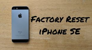 Use These Steps to Factory Reset Your iPhone SE