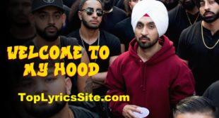 Welcome To My Hood Lyrics – Diljit Dosanjh – TopLyricsSite.com