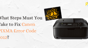 Steps to Must Follow to Fix Canon PIXMA Error Code 5012