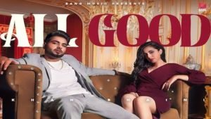 ALL GOOD – KHAN BHAINI