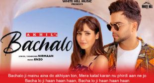 Bachalo बचालो Lyrics in Hindi – Akhil