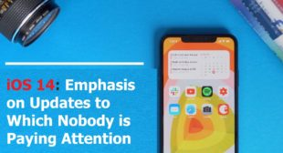 iOS 14: Emphasis on Updates to Which Nobody is Paying Attention