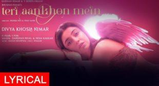 Teri Aankhon Mein Song Lyrics – Darshan Raval x Neha Kakkar