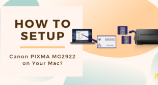 The Process to setup Canon PIXMA MG2922 on Your Mac