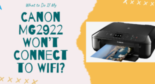 Why is My Canon MG2922 Won't Connect to WiFi?