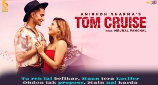 टॉम क्रूज Tom Cruise Lyrics in Hindi – Anirudh Sharma