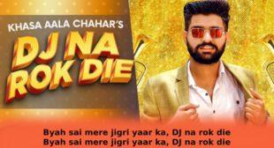 DJ Na Rok Die in Hindi – Khasa Aala Chahar