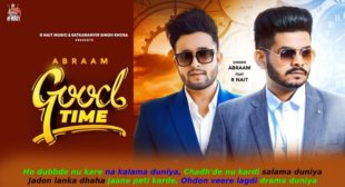गुड टाइम Good Time Lyrics in Hindi – R Nait