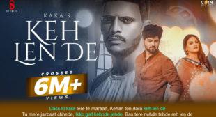 कह लेन दे Keh Len De Lyrics in Hindi – Kaka