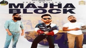 MAJHA BLOCK LYRICS – Prem Dhillon