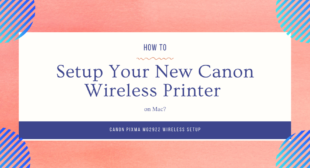 Setup Your New Canon Wireless Printer on Mac