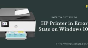 Get Rid Of HP Printer in Error State on Windows 10