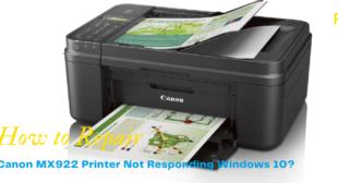 Repair Canon MX922 Printer Not Responding Windows 10