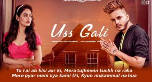 उस गली Uss Gali Lyrics in Hindi – Oye Kunaal