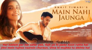 Main Nahi Jaunga Lyrics in Hindi – Ankit Tiwari