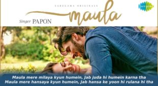मौला Maula Lyrics in Hindi – Papon
