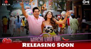 Mirchi Lagi Toh Lyrics in Hindi – Coolie No 1 | Varun Dhawan