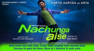 नाचूँगा ऐसे Nachunga Aise Lyrics in Hindi – Millind Gaba Ft. Kartik Aaryan