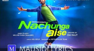Nachunga Aise Lyrics In English | Translation – Millind Gaba