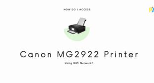 Access Canon MG2922 Printer Using WiFi Network