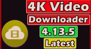 How To 4k Video Downloader 4.13.5 Full Version [Latest]