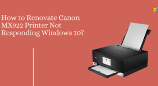 Guide to Troubleshoot Canon MX922 Printer Not Responding