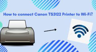 Steps to connect Canon TS3122 Printer to Wi-Fi
