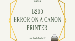 What is a B200 Error on a Canon Printer get resolved it?