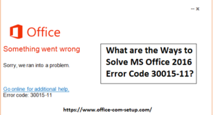 What are the Ways to Solve Www.office.com/setup 2016 Error Code 30015-11?