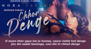 छोड़ देंगे Chhor Denge Lyrics in Hindi – Nora Fatehi