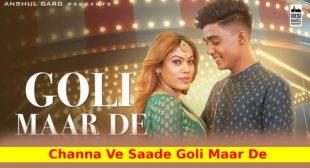 गोली मार दे Goli Maar De Lyrics in Hindi – Asees Kaur | Latest Punjabi Song 2021