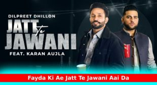 जट्ट ते जवानी Jatt Te Jawani Karan Aujla Lyrics in Hindi | Top New Punjabi Song 2021