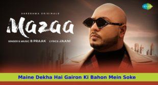 मज़ा Mazaa Lyrics in Hindi – B Praak | Jaani | Latest Hindi Sad Song Mazaa 2021