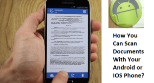 How You Can Scan Documents With Your Android or IOS Phone?