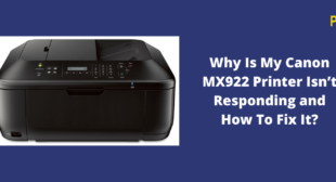 Easy fixes to resolve Canon MX922 Printer not Responding issue