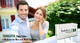 Tadalista 20mg Helps Men to Regain Their Erectile Ability
