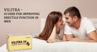 Vilitra 60mg Is an Incredibly Amazing Generic ED Drug | Your Articles