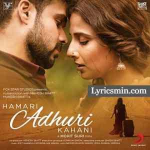 Hamari Adhuri Kahani Lyrics – Arijit Singh | Lyricsmin
