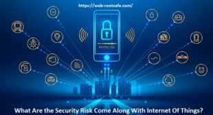 What Are the Security Risk Come Along With Internet Of Things? Webroot.com/safe