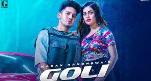 गोली Goli Lyrics In Hindi – Karan Randhawa